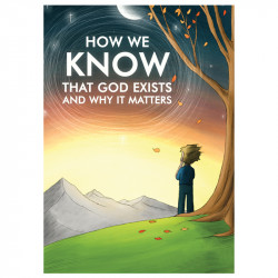 How We Know God Exists...